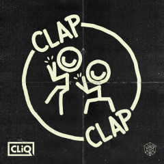 Clap Clap (Remixes) - CLiQ