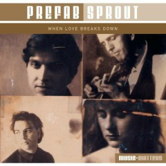 When Love Breaks Down - Prefab Sprout