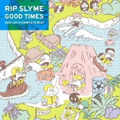 GOOD TIMES - Rip Slyme