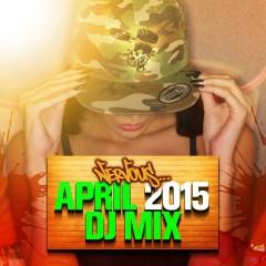 Nervous April 2015 - DJ Mix - Various Artists