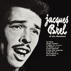 Jacques Brel et ses chansons - Jacques Brel