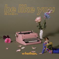 Be Like You (Single) - Whethan