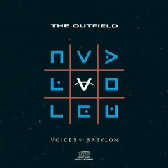 Voices Of Babylon - The Outfield