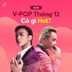 V-Pop Tháng 12/2020 Có Gì Hot? - Various Artists