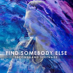 Find Somebody Else (Single) - Secondhand Serenade