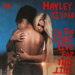 I'm Too Sensitive For This Shit - Hayley Kiyoko
