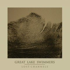 Lost Channels - The Collector's Edition - Great Lake Swimmers