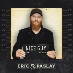 Nice Guy - Eric Paslay