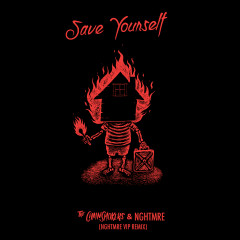 Save Yourself (NGHTMRE VIP REMIX) - The Chainsmokers, NGHTMRE