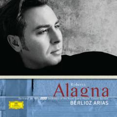 Berlioz: Arias - Roberto Alagna, Orchestra of the Royal Opera House, Covent Garden, Bertrand de Billy