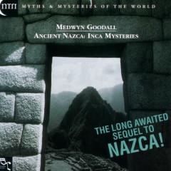 Ancient Nazca - Inca Mysteries - Medwyn Goodall