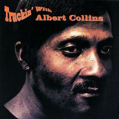 Truckin' With Albert Collins - Albert Collins