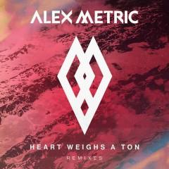 Heart Weighs A Ton Remixes - Alex Metric