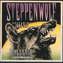 Born To Be Wild: A  Retrospective - Steppenwolf