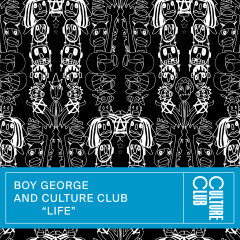 Life (Edit) - Boy George, Culture Club