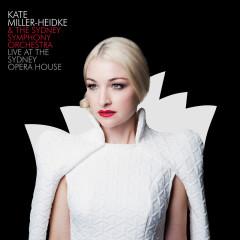 Live At The Sydney Opera House - Kate Miller-Heidke, Sydney Symphony Orchestra