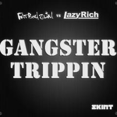 Gangster Trippin 2011 (Fatboy Slim vs. Lazy Rich) - Fatboy Slim, Lazy Rich