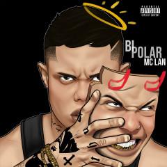 Bipolar - MC Lan
