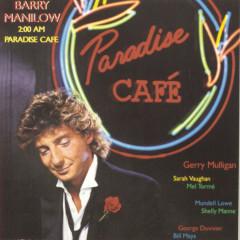 2:00 A.M. Paradise Cafè - Barry Manilow