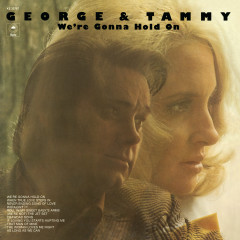 We're Gonna Hold On - George Jones, Tammy Wynette