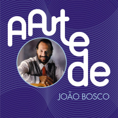 A Arte De João Bosco