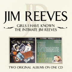 Girls I Have Known/ The Intimate Jim Reeves - Jim Reeves