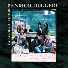 La parola ai testimoni - Enrico Ruggeri