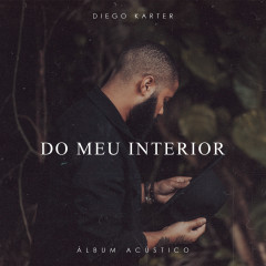 Do Meu Interior - Diego Karter