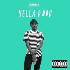 Hella Good - Caleborate