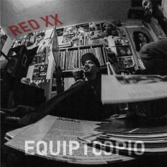 Red XX - Equipto, Opio