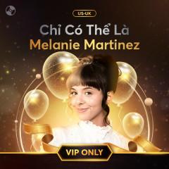 Chỉ Có Thể Là Melanie Martinez