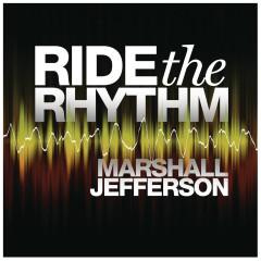 Ride The Rhythm - Marshall Jefferson