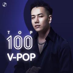Top 100 Nhạc V-Pop Hay Nhất