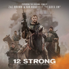 It Goes On (12 Strong OST) - Sir Rosevelt, Zac Brown
