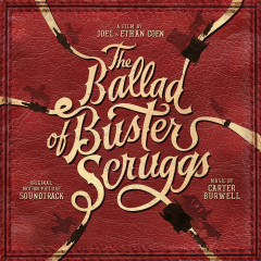 The Ballad of Buster Scruggs (Original Motion Picture Soundtrack) - Carter Burwell