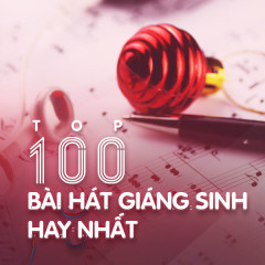 100 Bài Hát Giáng Sinh Hay Nhất