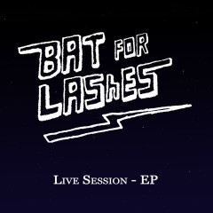 Live Session - EP - Bat For Lashes