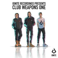 Ignite Presents: Club Weapons, Vol. 1 (Single)
