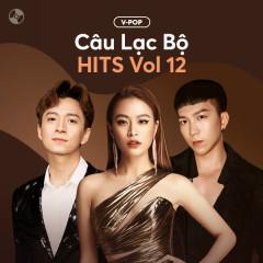 Câu Lạc Bộ Hits Vol 12 - Various Artists