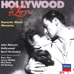 Hollywood In Love - Romantic Movie Memories - Hollywood Bowl Orchestra, John Mauceri