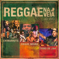 Reggae Na Veia (Ao Vivo) - Chimarruts, Tribo De Jah, Cidade Negra