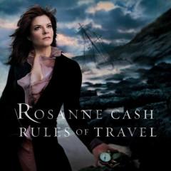 Rules Of Travel - Rosanne Cash