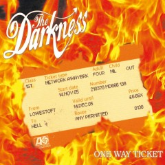One Way Ticket - The Darkness