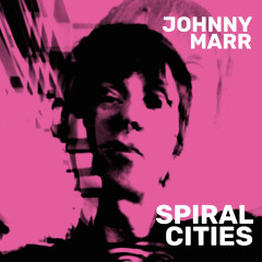 Spiral Cities - Johnny Marr