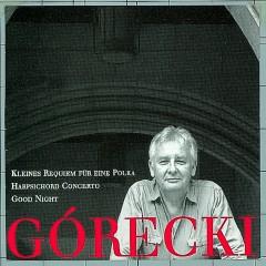 Górecki, Henryk: Kleines Requiem Für Eine Polka/Harpsichord Concerto/Good Night - David Zinman, Dawn Upshaw, London Sinfonietta, Elzbieta Chojnacka