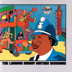 The London Muddy Waters Sessions - Muddy Waters