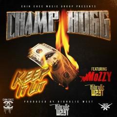 Keep It Lit - Champ Hogg, Mozzy, Hydrolic West