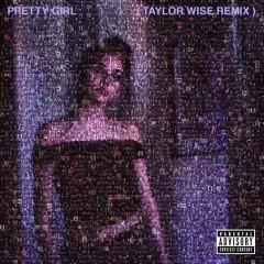 Pretty Girl (Taylor Wise Remix)