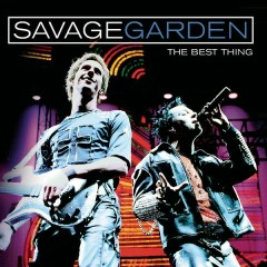 The Best Thing - Savage Garden