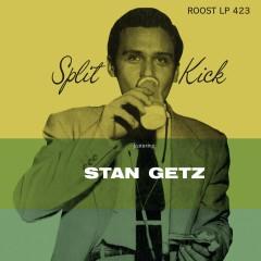 Split Kick - Stan Getz